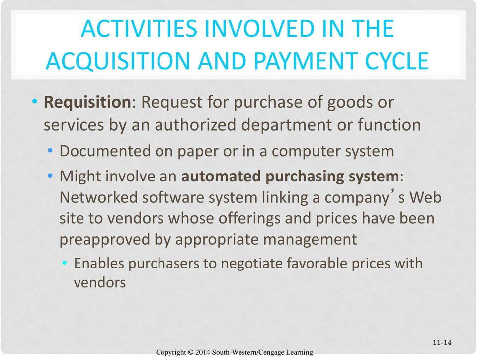 purchasing system: Networked software system linking a company s Web site to vendors whose offerings and prices