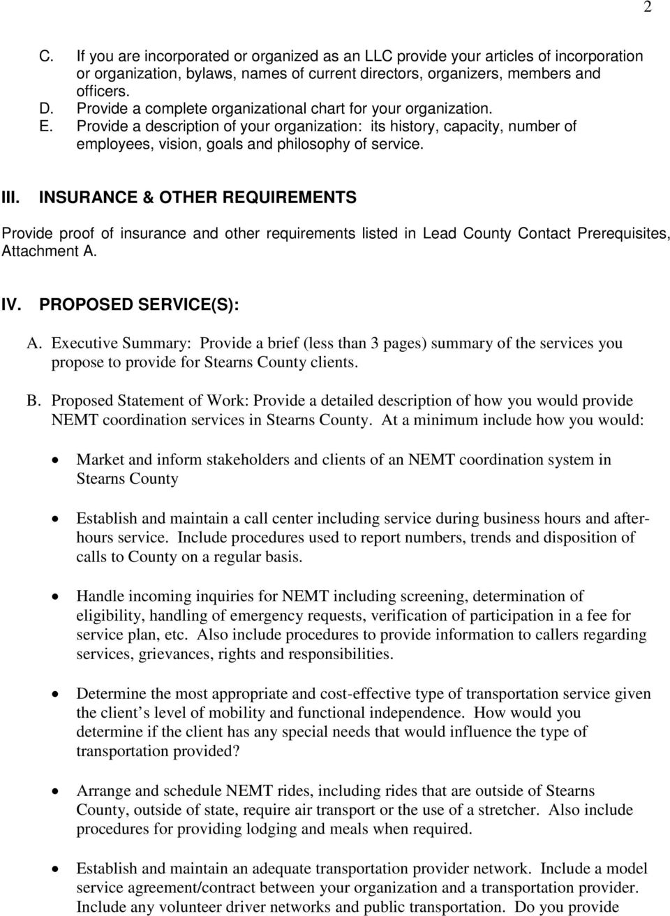 INSURANCE & OTHER REQUIREMENTS Provide proof of insurance and other requirements listed in Lead County Contact Prerequisites, Attachment A. IV. PROPOSED SERVICE(S): A.