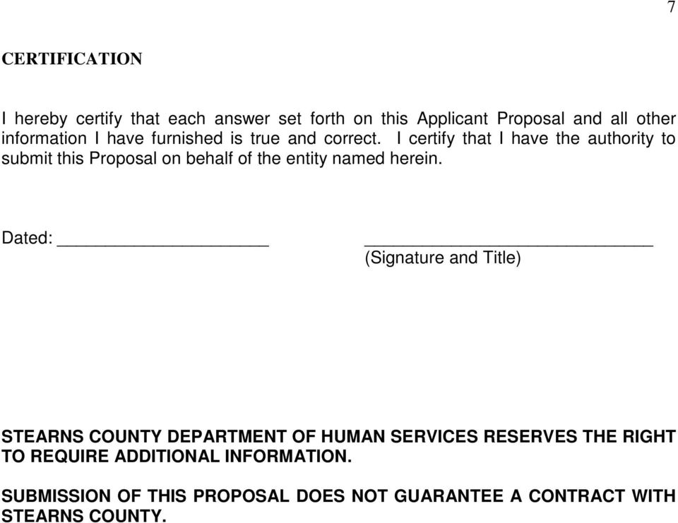 I certify that I have the authority to submit this Proposal on behalf of the entity named herein.
