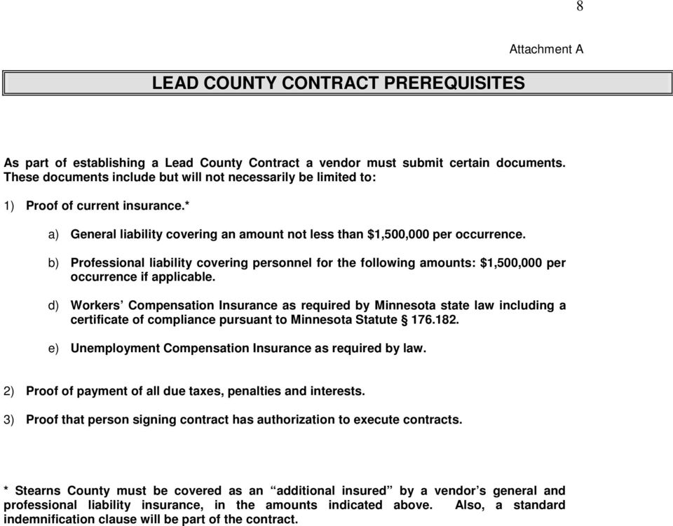 b) Professional liability covering personnel for the following amounts: $1,500,000 per occurrence if applicable.