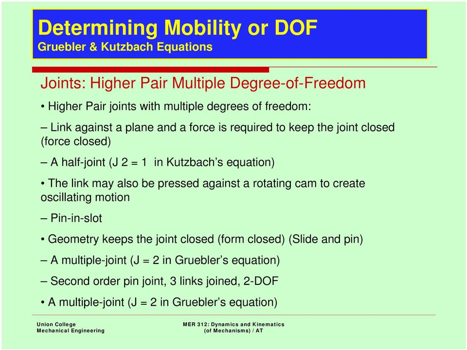 Degree of Freedom  No  of independent coordinates needed to define
