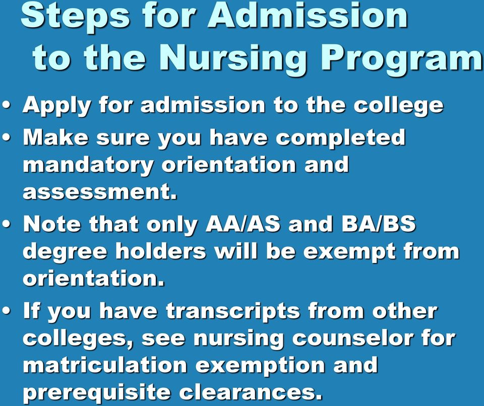 Note that only AA/AS and BA/BS degree holders will be exempt from orientation.