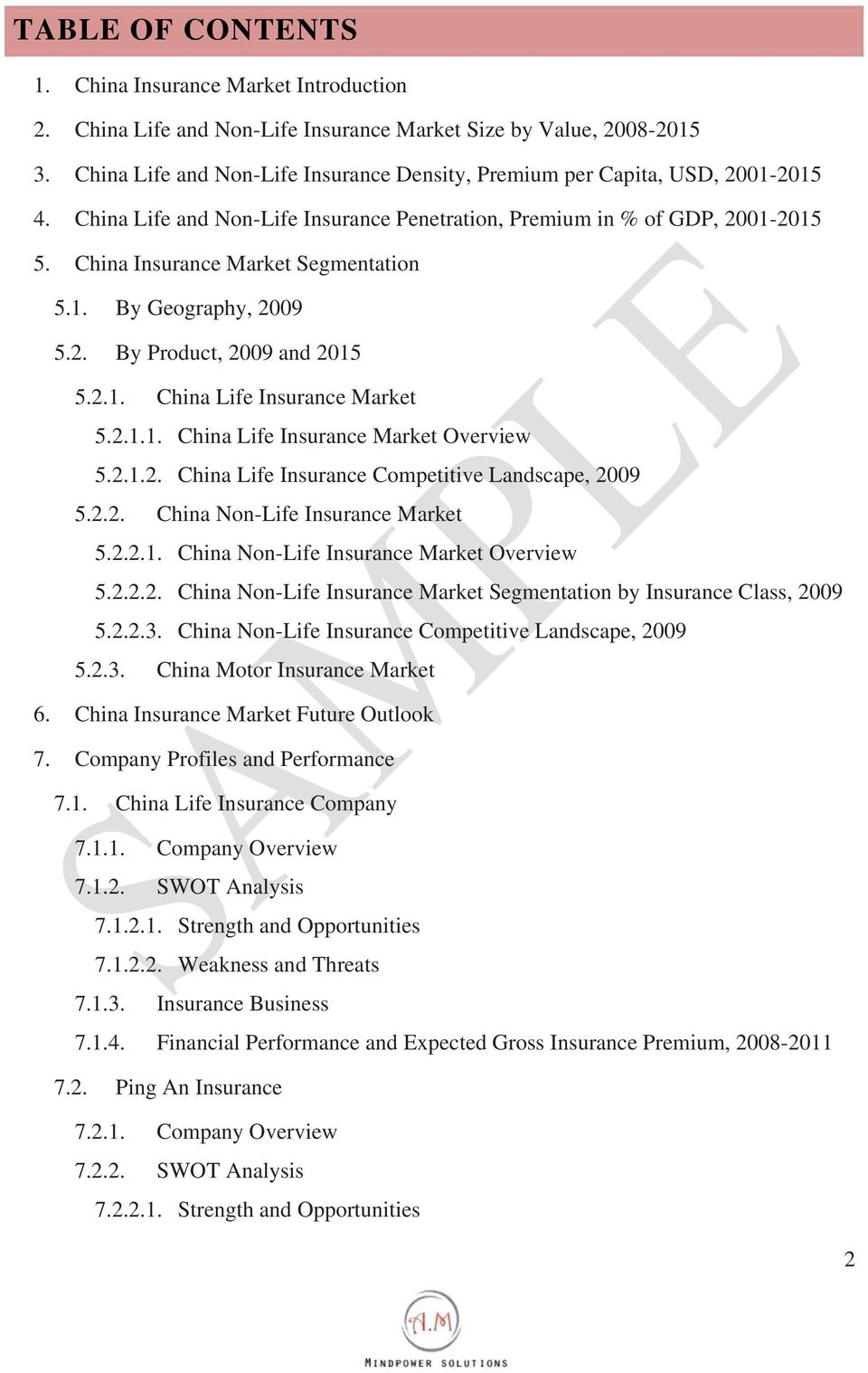 1. By Geography, 2009 5.2. By Product, 2009 and 2015 5.2.1. China Life Insurance Market 5.2.1.1. China Life Insurance Market Overview 5.2.1.2. China Life Insurance Competitive Landscape, 2009 5.2.2. China Non-Life Insurance Market 5.
