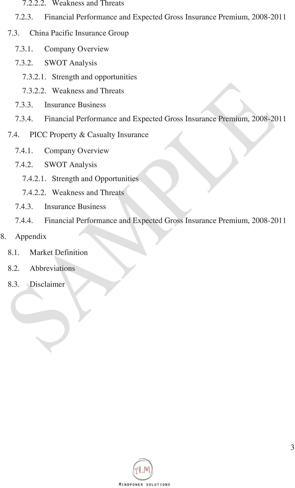 4.1. Company Overview 7.4.2. SWOT Analysis 7.4.2.1. Strength and Opportunities 7.4.2.2. Weakness and Threats 7.4.3. Insurance Business 7.4.4. Financial Performance and Expected Gross Insurance Premium, 2008-2011 8.