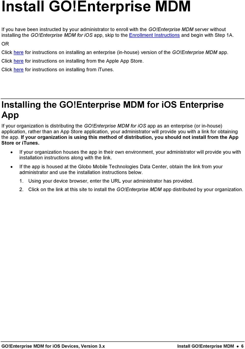 Click here for instructions on installing from the Apple App Store. Click here for instructions on installing from itunes. Installing the GO!