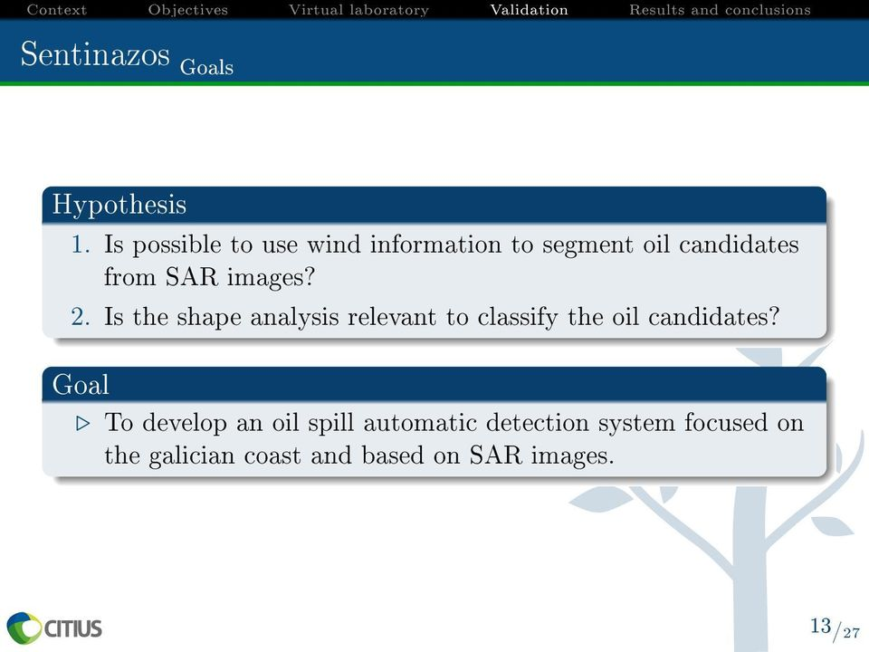 images? 2. Is the shape analysis relevant to classify the oil candidates?