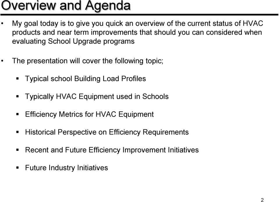 topic; Typical school Building Load Profiles Typically HVAC Equipment used in Schools Efficiency Metrics for HVAC Equipment