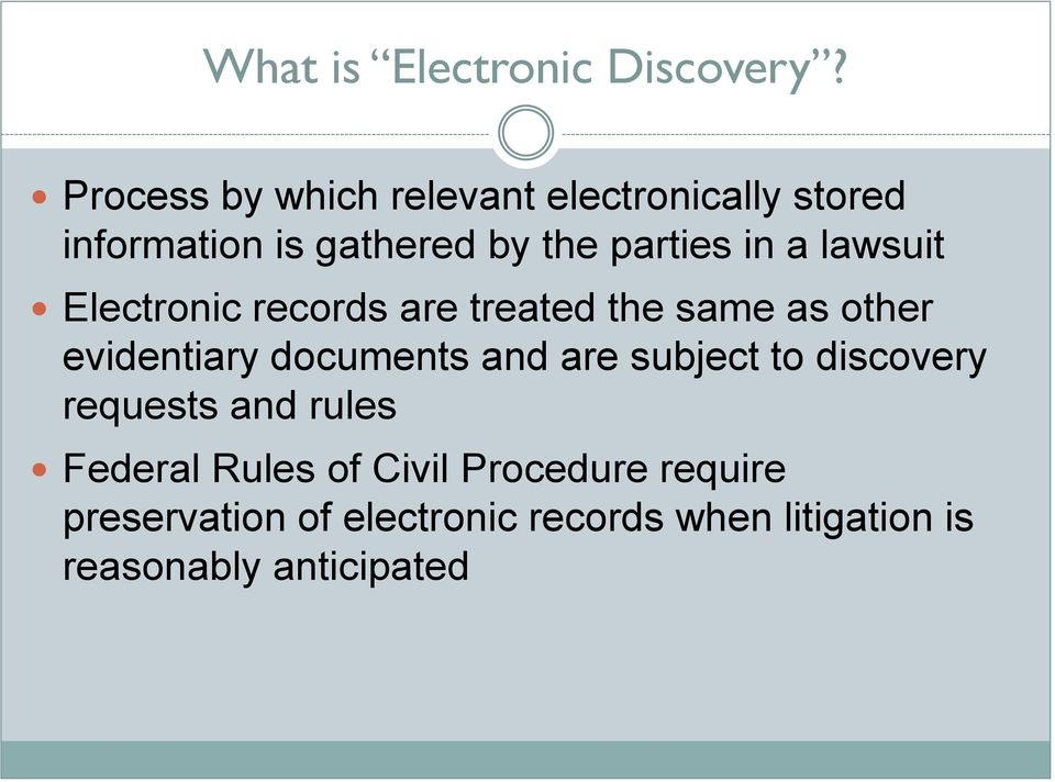 lawsuit Electronic records are treated the same as other evidentiary documents and are