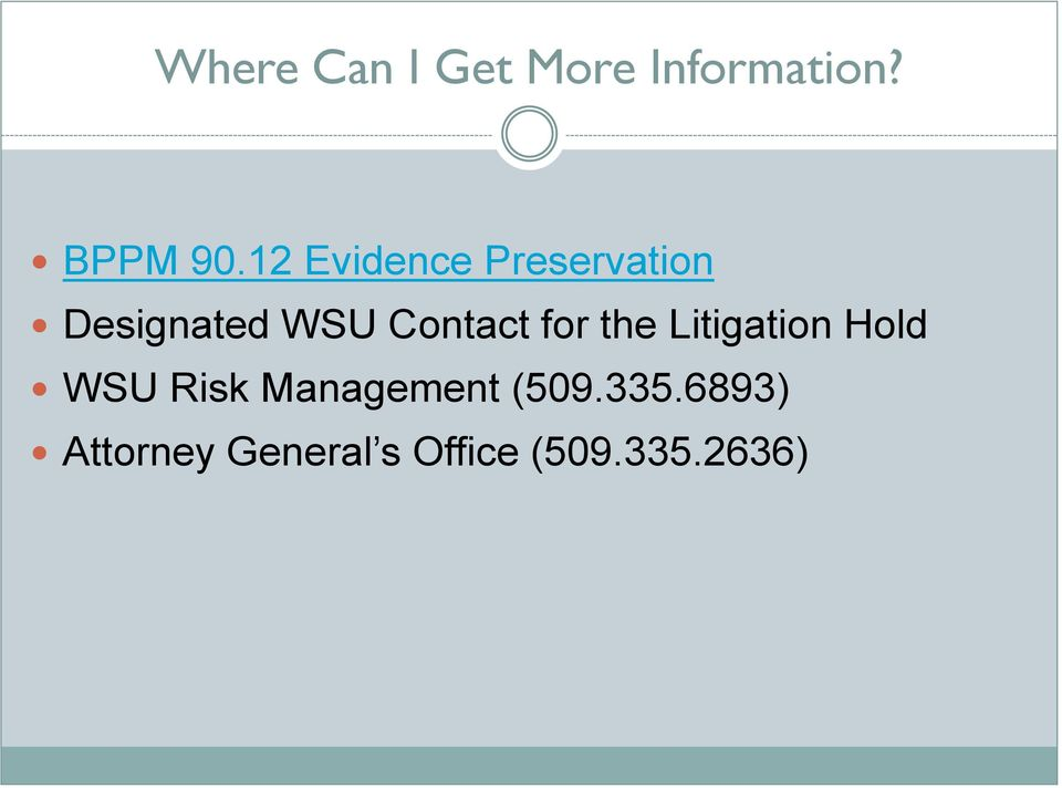 for the Litigation Hold WSU Risk Management