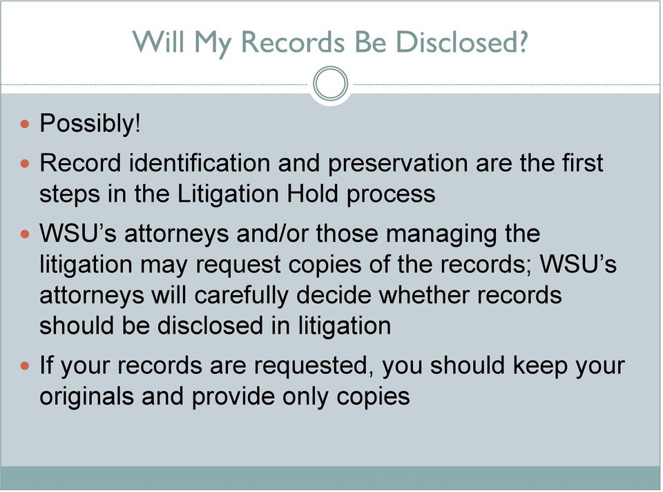 attorneys and/or those managing the litigation may request copies of the records; WSU s attorneys