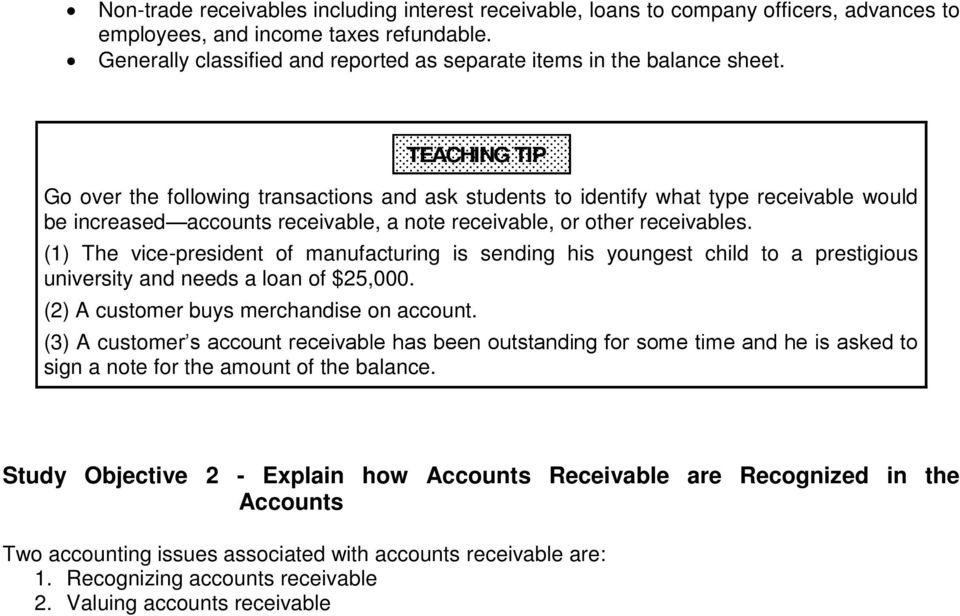 Go over the following transactions and ask students to identify what type receivable would be increased accounts receivable, a note receivable, or other receivables.