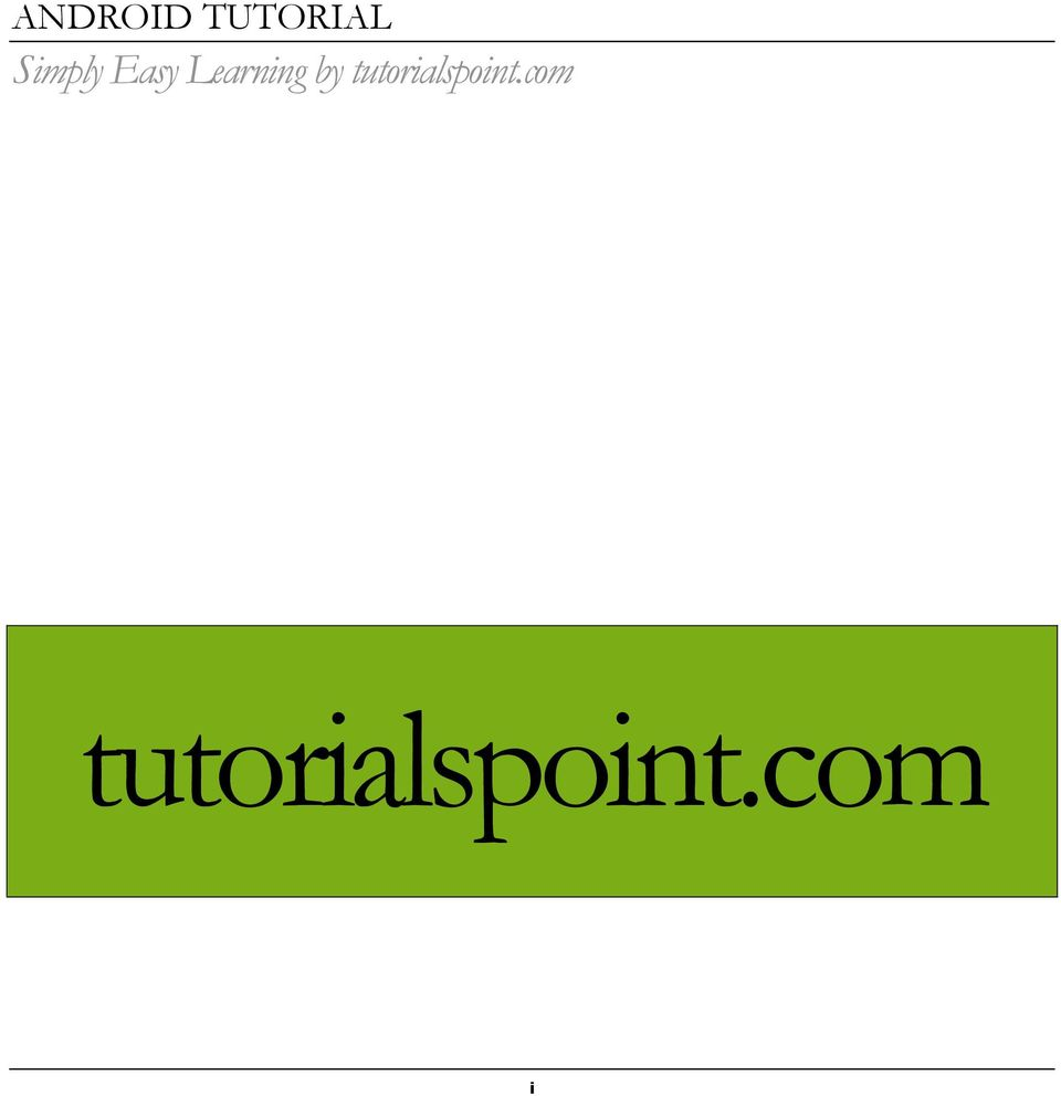 ANDROID TUTORIAL  Simply Easy Learning by tutorialspoint com