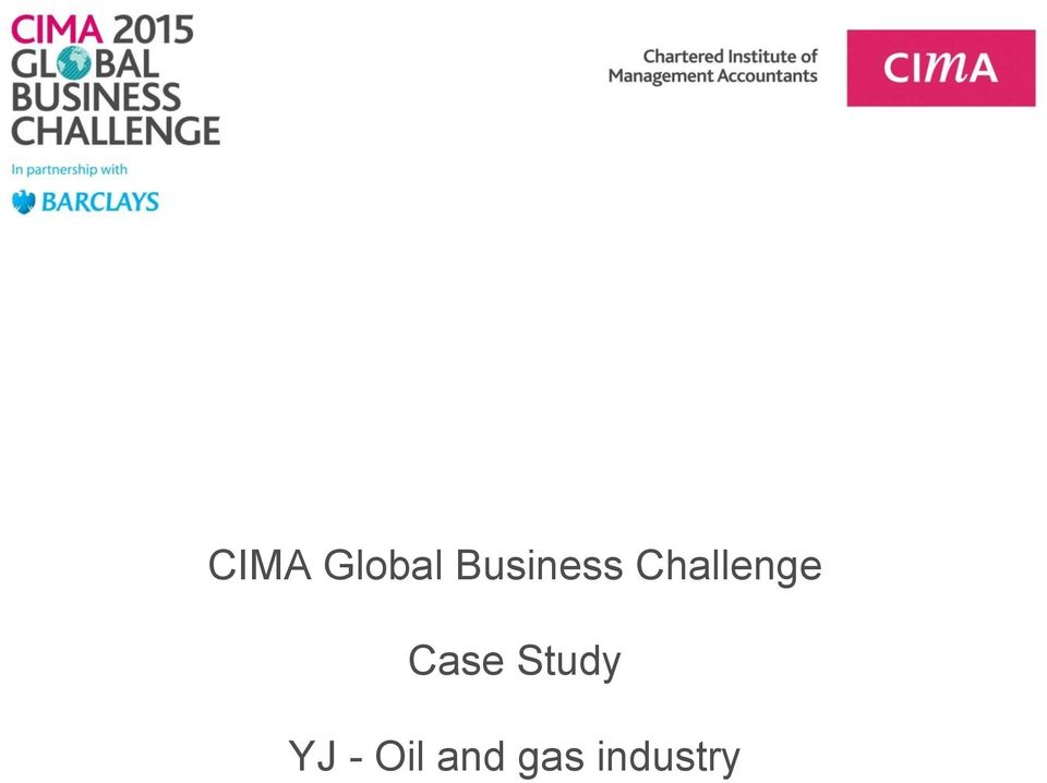 cima global business challenge case study yj - oil and gas industry