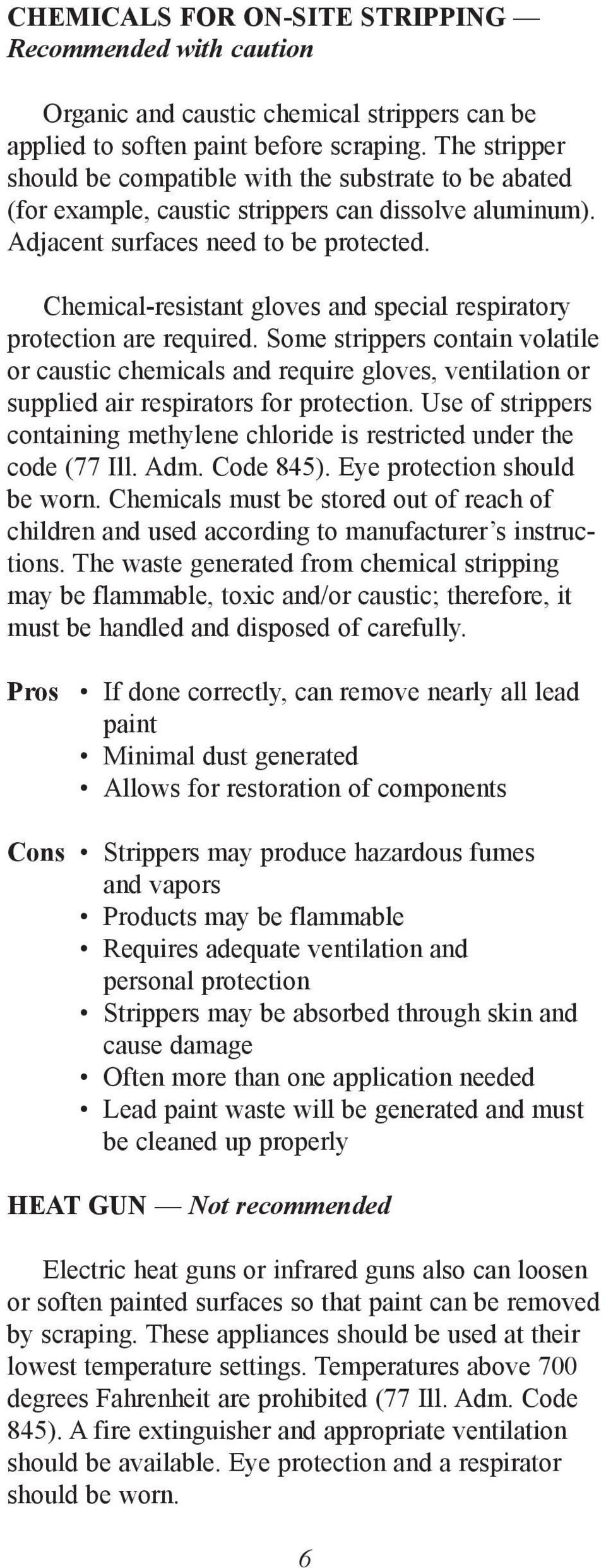 Chemical-resistant gloves and special respiratory protection are required.