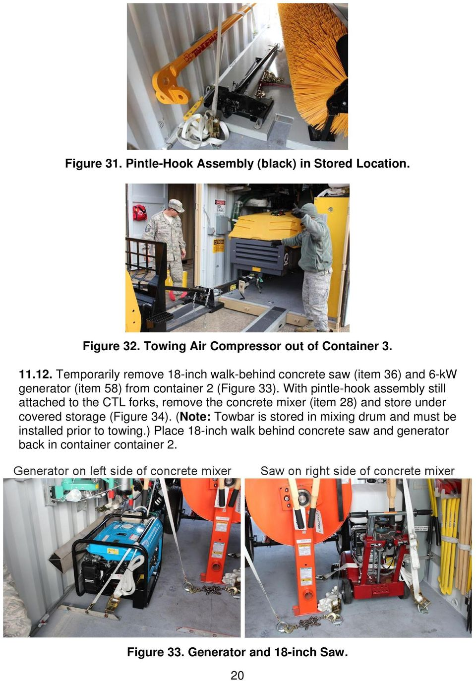 With pintle-hook assembly still attached to the CTL forks, remove the concrete mixer (item 28) and store under covered storage (Figure 34).