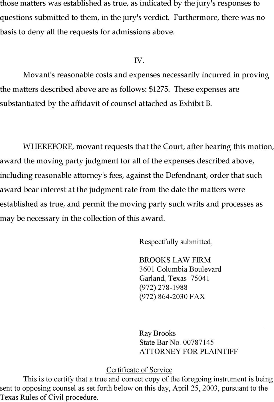 Movant's reasonable costs and expenses necessarily incurred in proving the matters described above are as follows: $1275.
