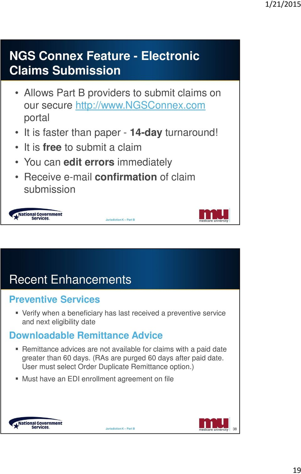 It is free to submit a claim You can edit errors immediately Receive e-mail