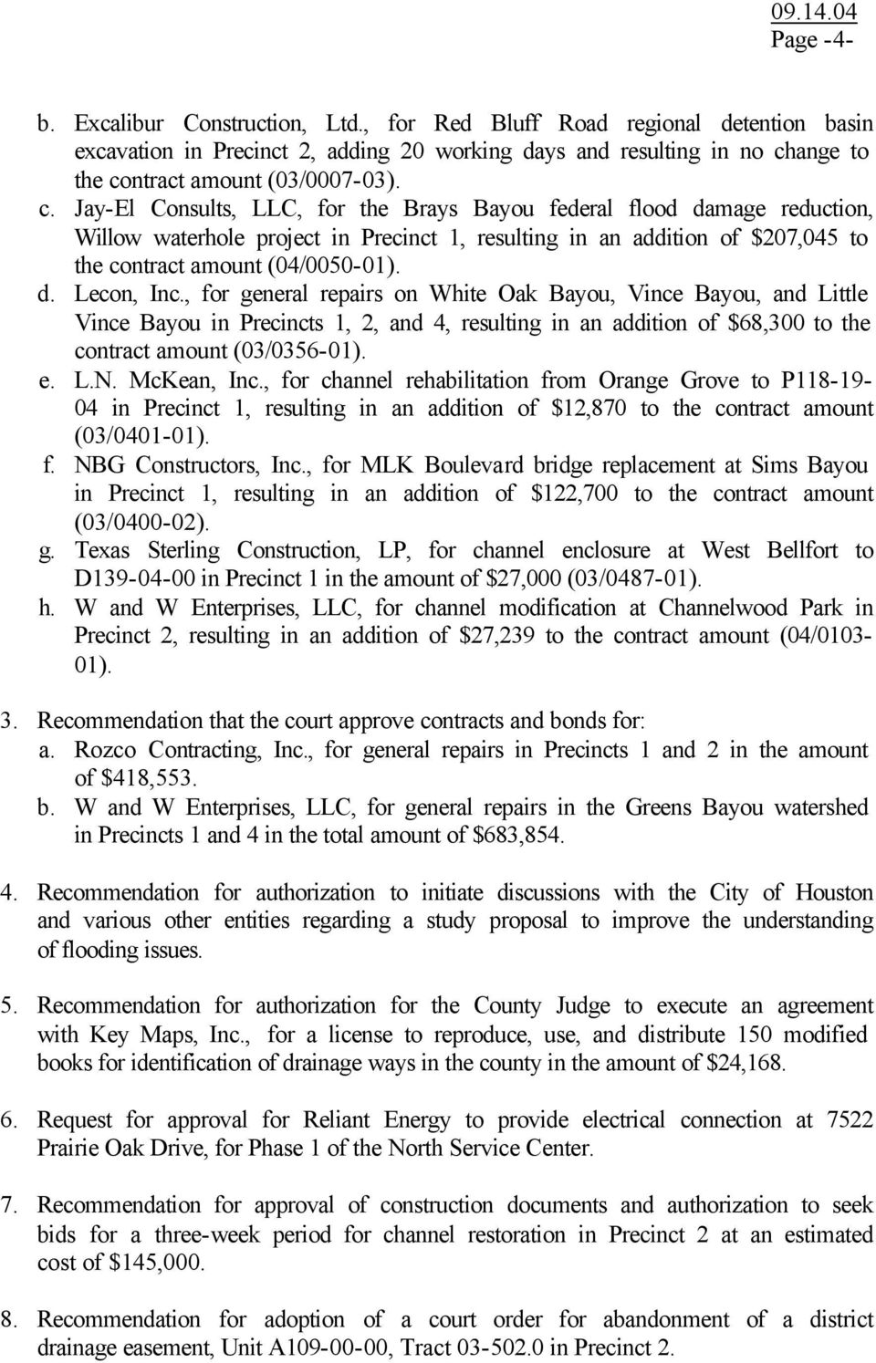 , for general repairs on White Oak Bayou, Vince Bayou, and Little Vince Bayou in Precincts 1, 2, and 4, resulting in an addition of $68,300 to the contract amount (03/0356-01). e. L.N. McKean, Inc.