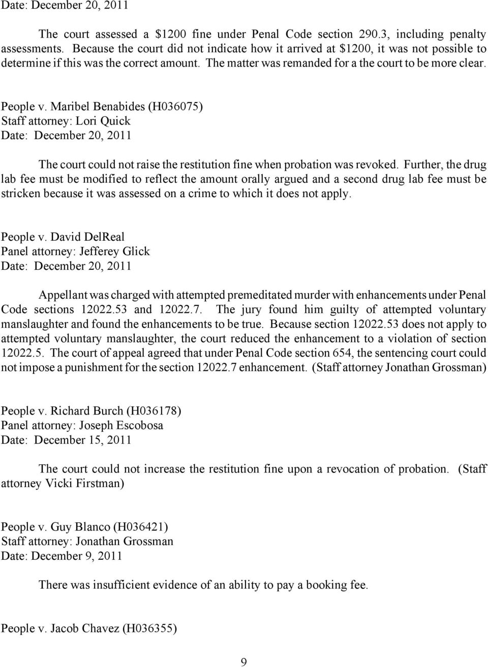 Maribel Benabides (H036075) Staff attorney: Lori Quick Date: December 20, 2011 The court could not raise the restitution fine when probation was revoked.