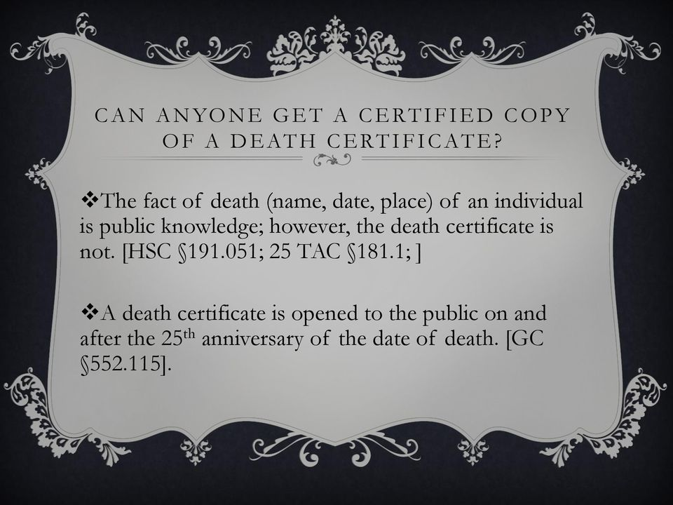 the death certificate is not. [HSC 191.051; 25 TAC 181.