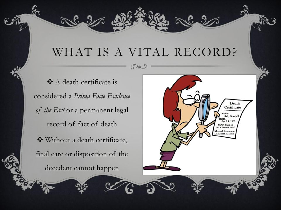 Evidence of the Fact or a permanent legal record of