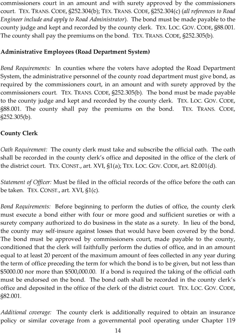 Administrative Employees (Road Department System) Bond Requirements: In counties where the voters have adopted the Road Department System, the administrative personnel of the county road department