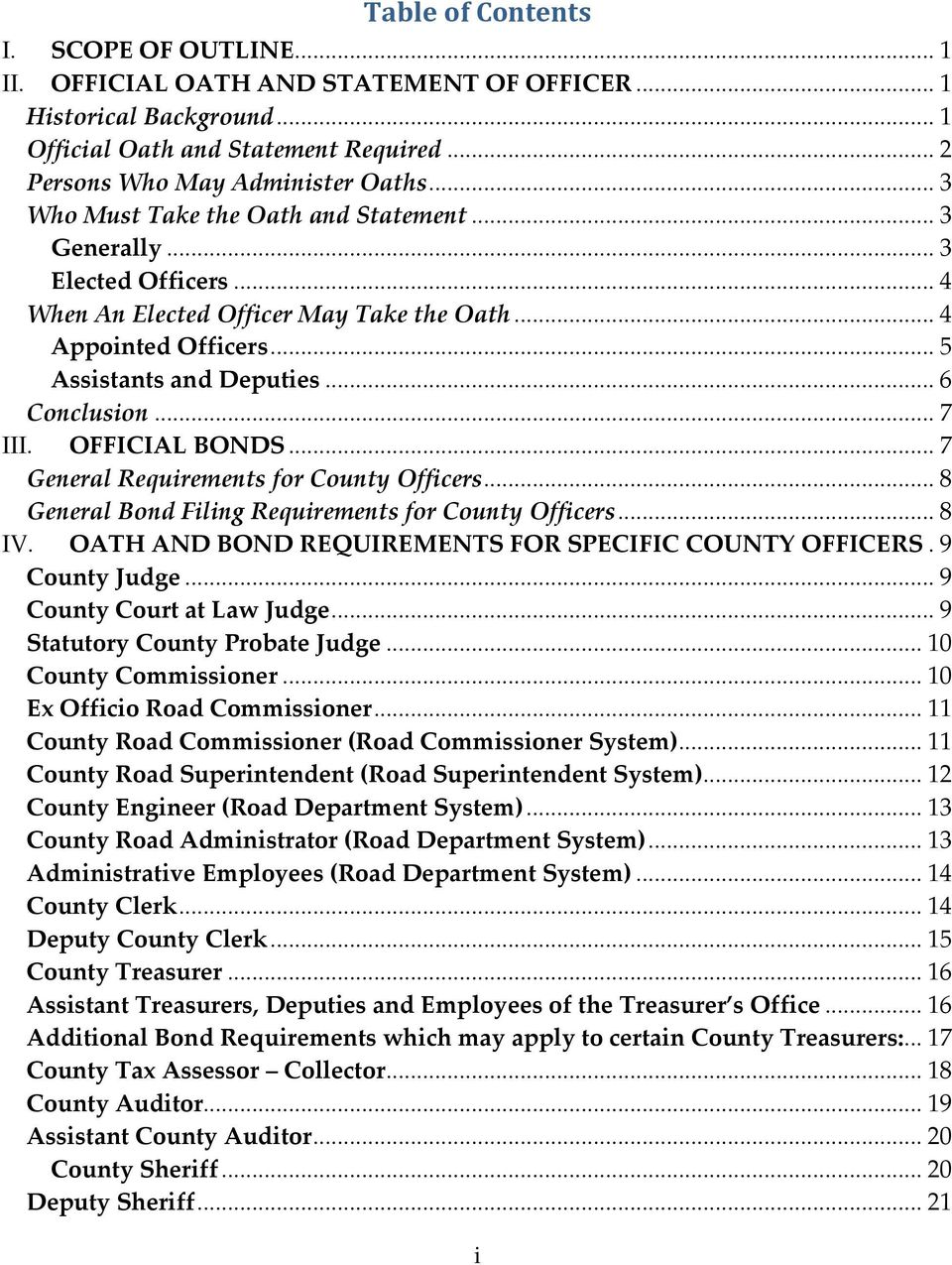.. 7 III. OFFICIAL BONDS... 7 General Requirements for County Officers... 8 General Bond Filing Requirements for County Officers... 8 IV. OATH AND BOND REQUIREMENTS FOR SPECIFIC COUNTY OFFICERS.