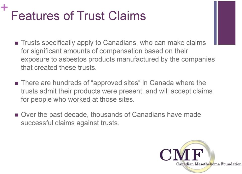 There are hundreds of approved sites in Canada where the trusts admit their products were present, and will accept