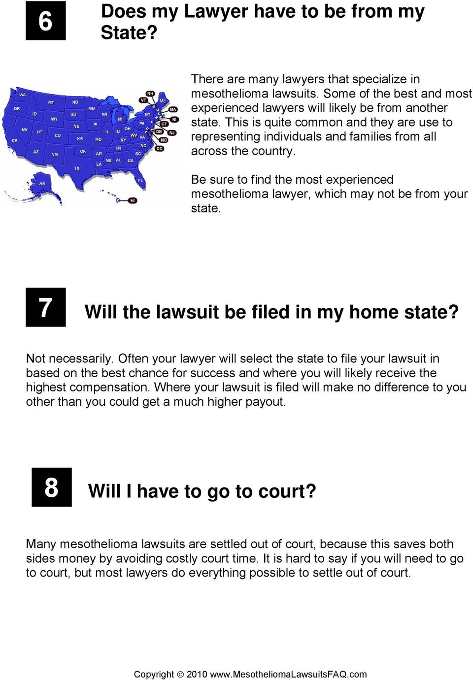 7 Will the lawsuit be filed in my home state? Not necessarily.