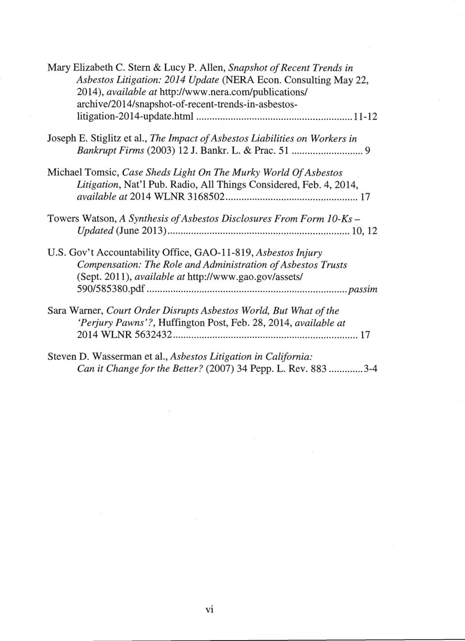 , The Impact of Asbestos Liabilities on Workers in Bankrupt Firms (2003) 12 J. Bankr. L. & Prac. 51 9 Michael Tomsic, Case Sheds Light On The Murky World Of Asbestos Litigation, Nat'l Pub.