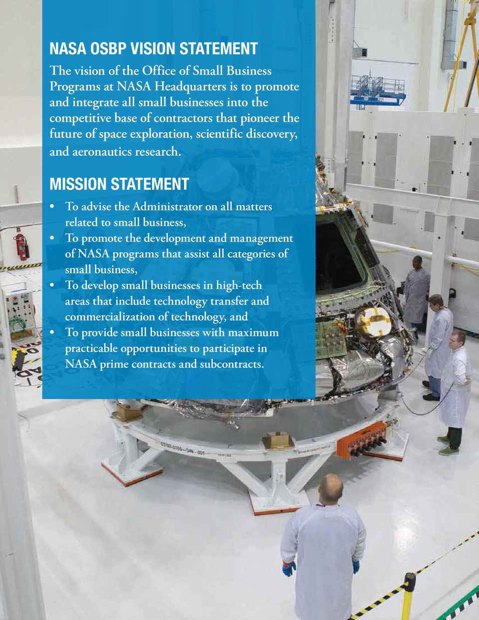 MISSION STATEMENT To advise the Administrator on all matters related to small business, To promote the development and management of NASA programs that assist all categories of