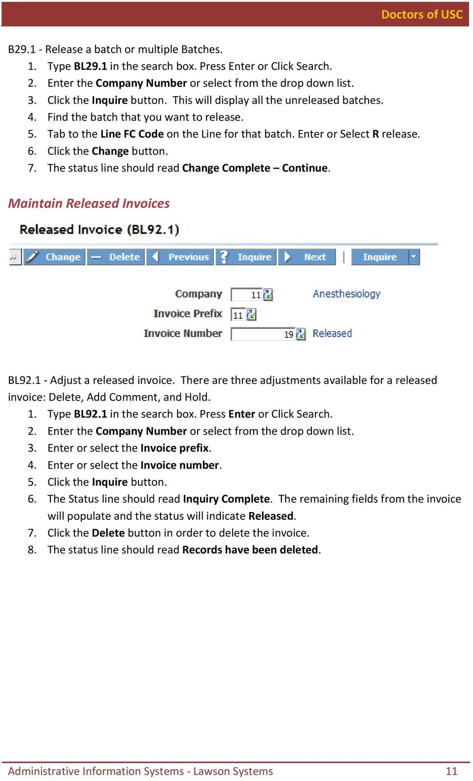 7. The status line should read Change Complete Continue. Maintain Released  Invoices BL92.