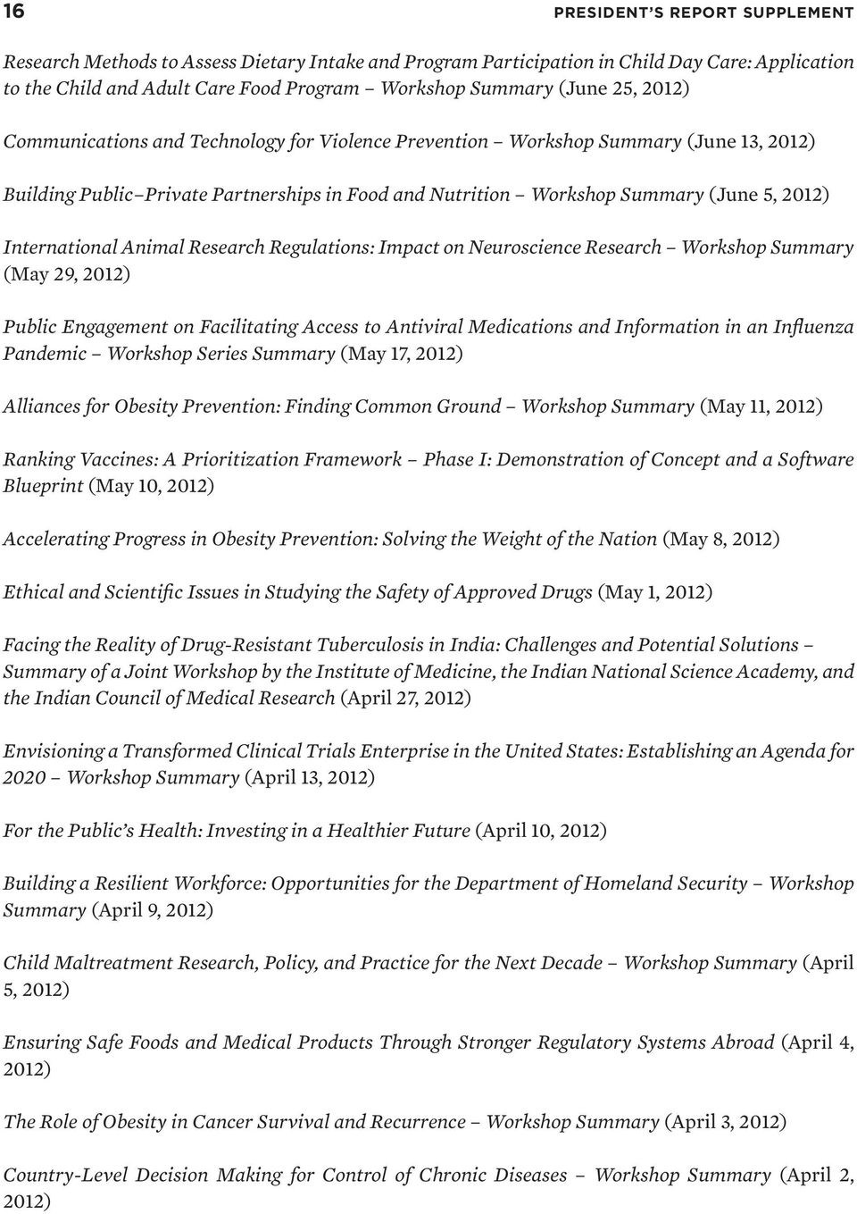 Animal Research Regulations: Impact on Neuroscience Research Workshop Summary (May 29, 2012) Public Engagement on Facilitating Access to Antiviral Medications and Information in an Influenza Pandemic