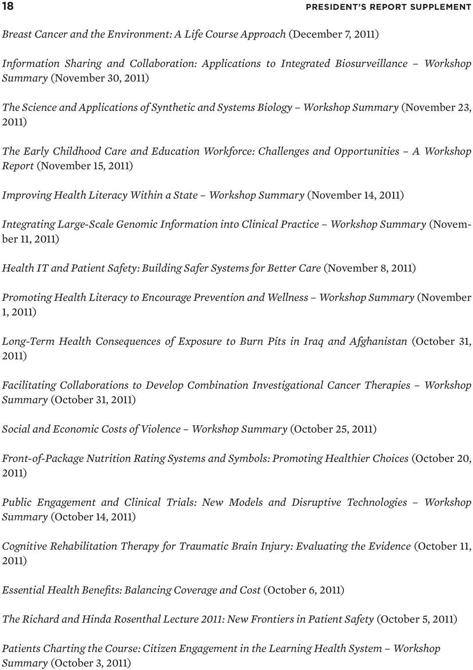 and Opportunities A Workshop Report (November 15, 2011) Improving Health Literacy Within a State Workshop Summary (November 14, 2011) Integrating Large-Scale Genomic Information into Clinical