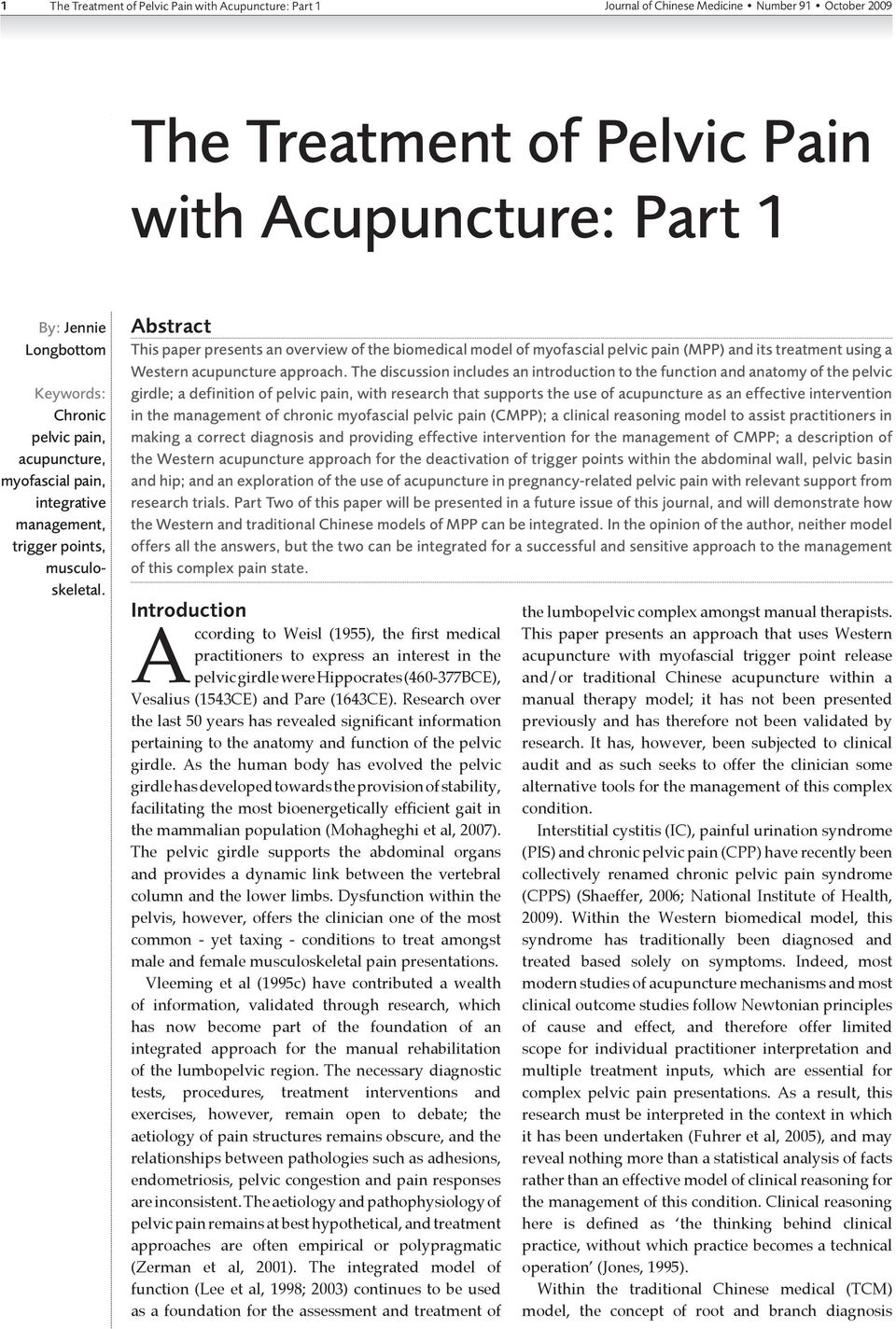 Abstract This paper presents an overview of the biomedical model of myofascial pelvic pain (MPP) and its treatment using a Western acupuncture approach.