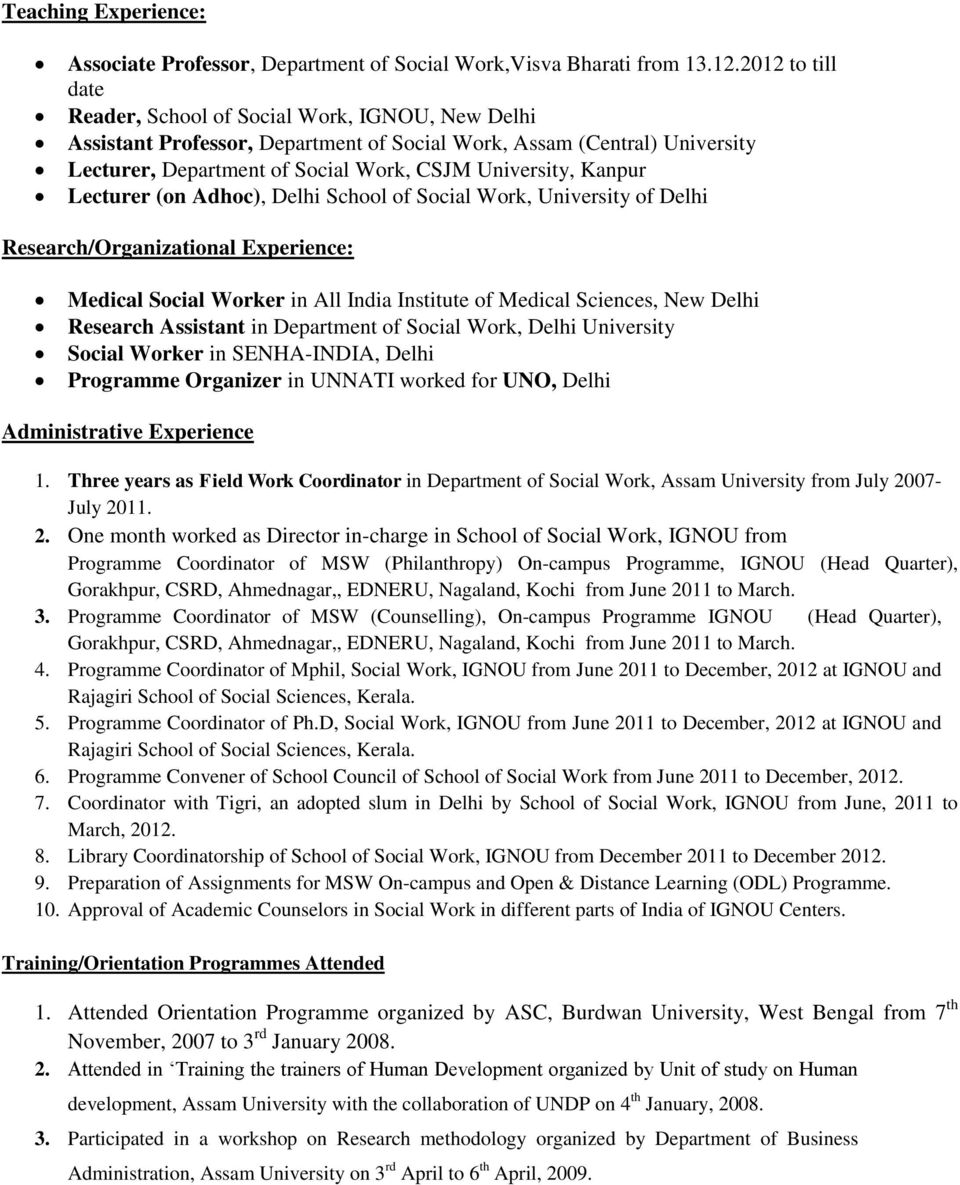 Kanpur Lecturer (on Adhoc), Delhi School of Social Work, University of Delhi Research/Organizational Experience: Medical Social Worker in All India Institute of Medical Sciences, New Delhi Research