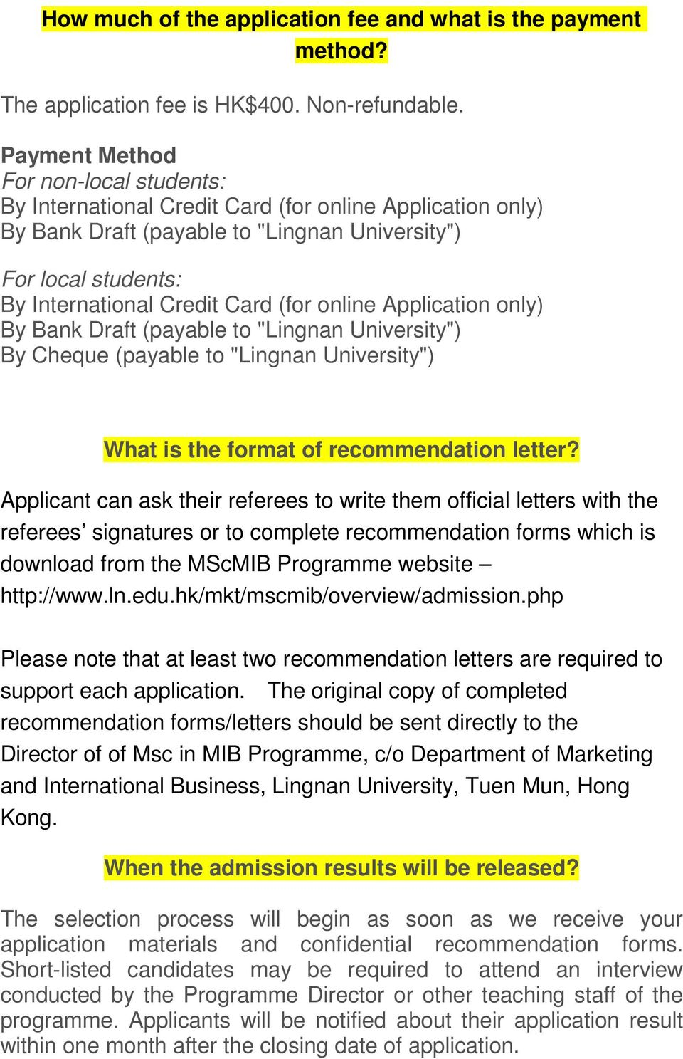 "online Application only) By Bank Draft (payable to ""Lingnan University"") By Cheque (payable to ""Lingnan University"") What is the format of recommendation letter?"