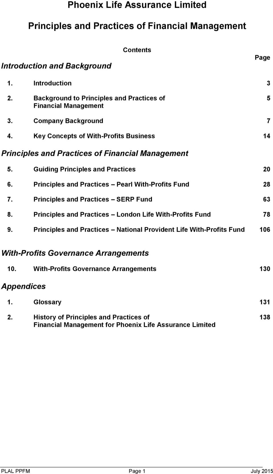 Guiding Principles and Practices 20 6. Principles and Practices Pearl With-Profits Fund 28 7. Principles and Practices SERP Fund 63 8. Principles and Practices London Life With-Profits Fund 78 9.