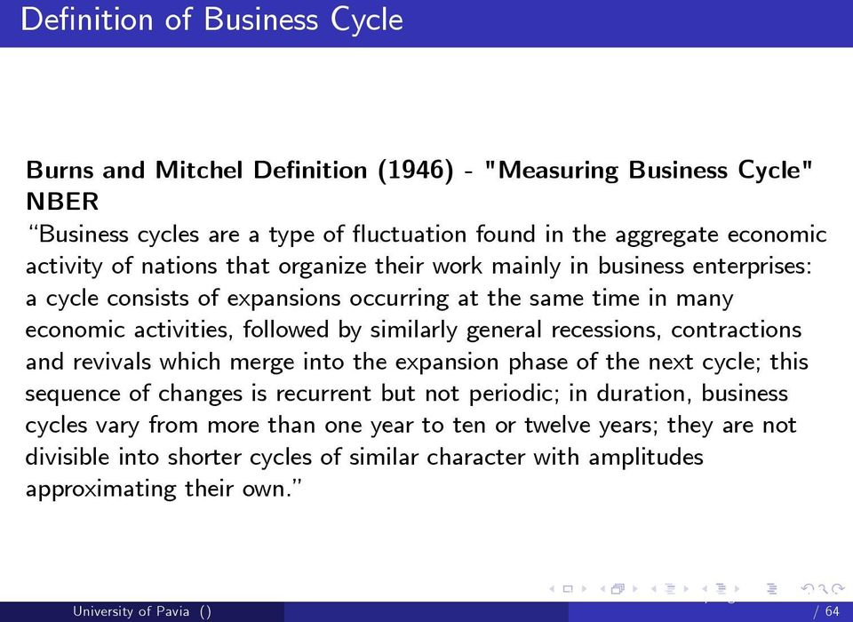 by similarly general recessions, contractions and revivals which merge into the expansion phase of the next cycle; this sequence of changes is recurrent but not periodic; in