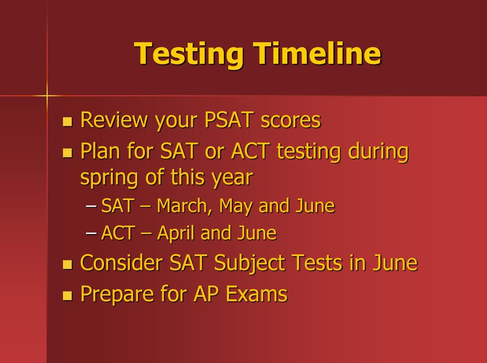 year SAT March, May and June ACT April and June