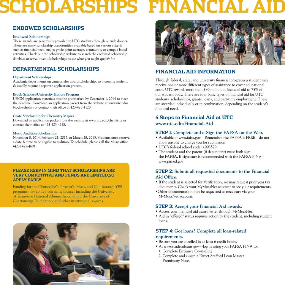 Check out the scholarship website to search the endowed scholarship database at www.utc.edu/scholarships to see what you might qualify for.
