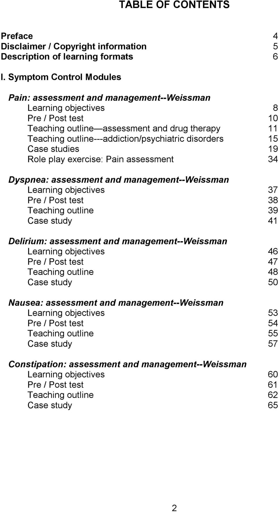 disorders 15 Case studies 19 Role play exercise: Pain assessment 34 Dyspnea: assessment and management--weissman Learning objectives 37 Pre / Post test 38 Teaching outline 39 Case study 41 Delirium: