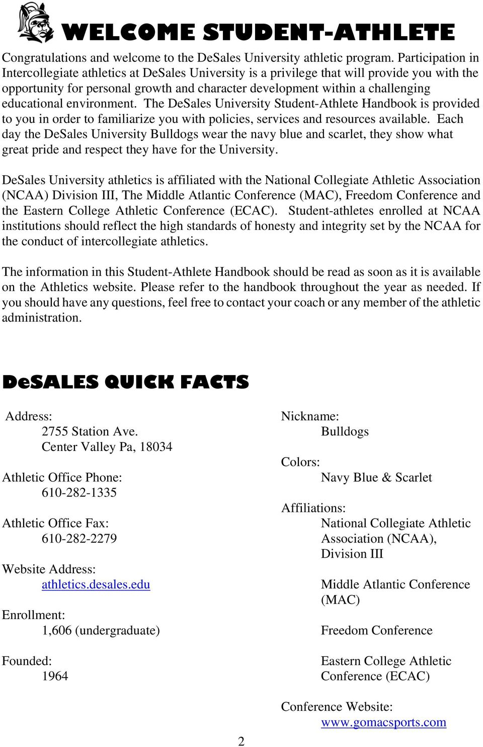 educational environment. The DeSales University Student-Athlete Handbook is provided to you in order to familiarize you with policies, services and resources available.