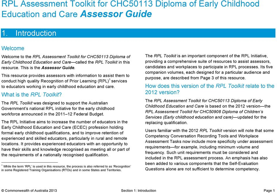 This resource provides assessors with information to assist them to conduct high quality Recognition of Prior Learning (RPL) 1 services to educators working in early childhood education and care.