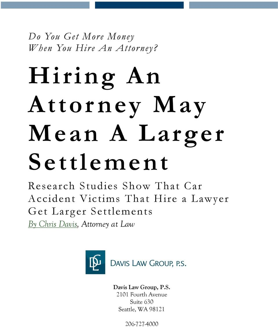 Car Accident Victims That Hire a Lawyer Get Larger Settlements By Chris