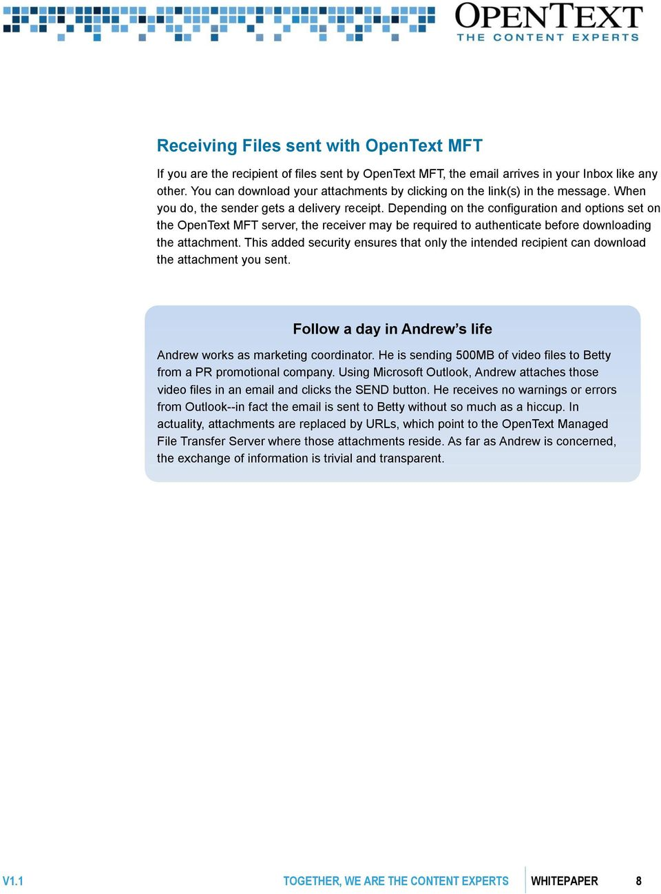Depending on the configuration and options set on the OpenText MFT server, the receiver may be required to authenticate before downloading the attachment.