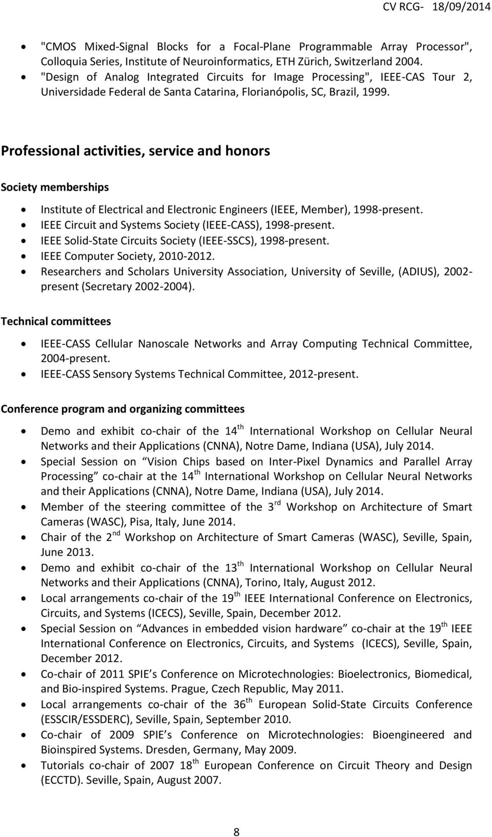 Professional activities, service and honors Society memberships Institute of Electrical and Electronic Engineers (IEEE, Member), 1998-present.