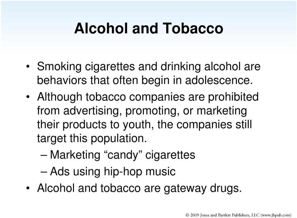 Although tobacco companies are prohibited from advertising, promoting, or marketing