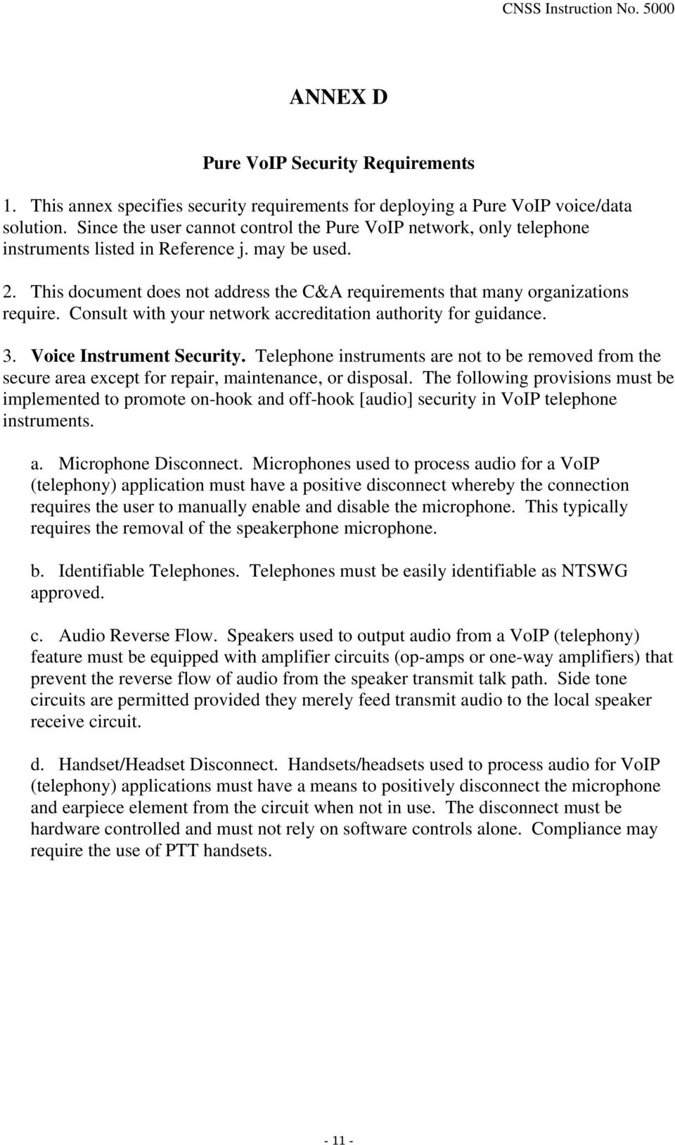 This document does not address the C&A requirements that many organizations require. Consult with your network accreditation authority for guidance. 3. Voice Instrument Security.