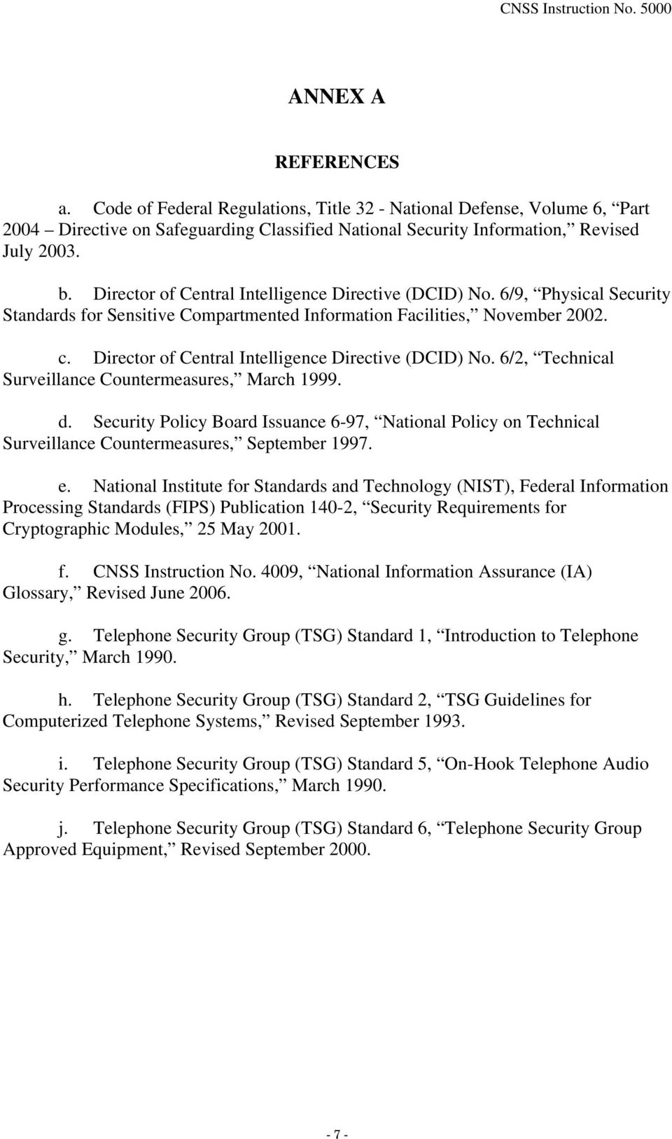 Director of Central Intelligence Directive (DCID) No. 6/2, Technical Surveillance Countermeasures, March 1999. d.